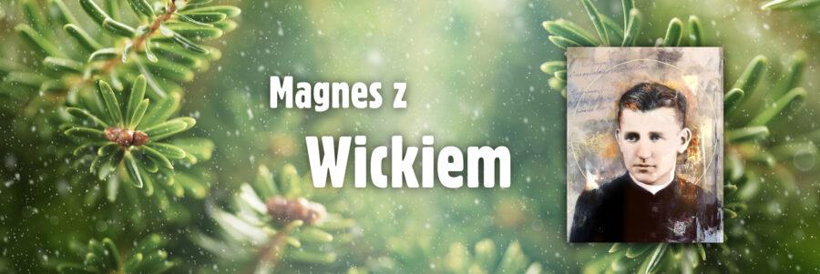 Magnes z Wickiem
